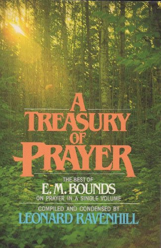 Treasury of Prayer: Bounds, Edward McKendree;