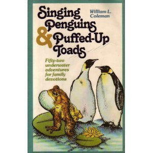 Singing Penguins & Puffed Up Toads (0871235544) by William L. Coleman
