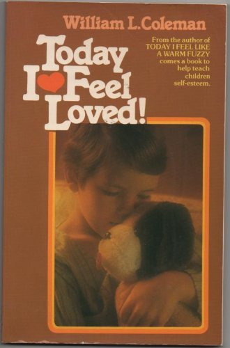 Today I feel loved!: Coleman, William L