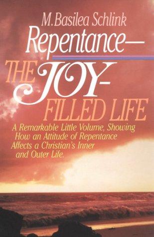 Repentance--The Joy-Filled Life: Schlink, Basilea