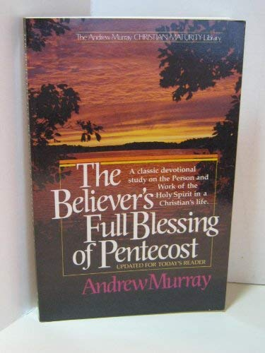 9780871235978: The Believer's Full Blessing of Pentecost (The Andrew Murray Christian Maturity Library)