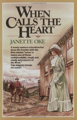 9780871236111: When Calls the Heart (Canadian West #1)