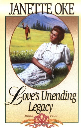Love's Unending Legacy (Love Comes Softly Series: Oke, Janette