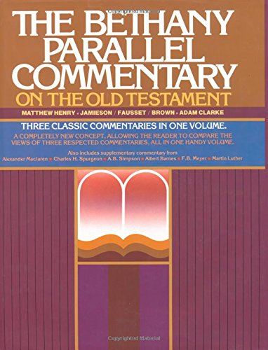 Bethany Parallel Commentary on the Old Testament (Volume 1 & 2), the: Brown, David; Henry, ...