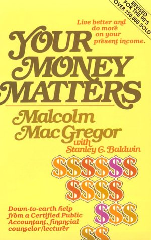 9780871236623: YOUR MONEY MATTERS: A CPA's sometimes humorous, consistently practical guide to personal money management, based on Scripture and with an emphasis on family living.