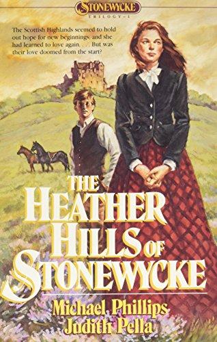 The Heather Hills of Stonewycke (The Stonewycke: Phillips, Michael; Pella,