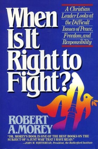 9780871238108: When Is It Right to Fight?