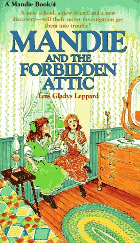 Mandie and the Forbidden Attic (Mandie, Book 4): Lois Gladys Leppard