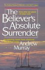 The Believers Absolute Surrender
