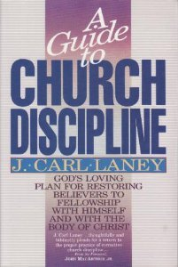 A Guide to Church Discipline: Laney, J. Carl