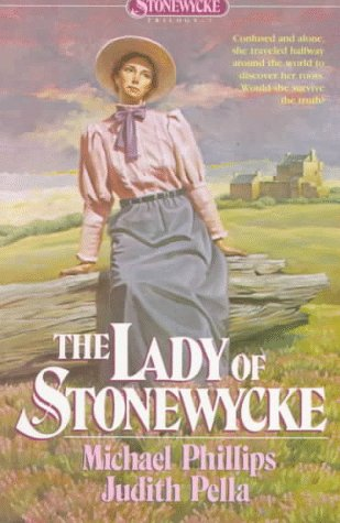 The Lady of Stonewycke (Stonewycke Trilogy, Book: Phillips, Michael; Pella,