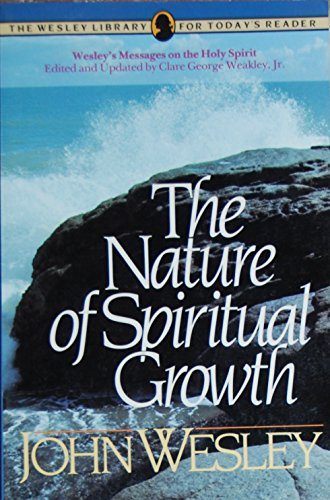 9780871238764: The Nature of Spiritual Growth (Wesley Library for Today's Reader)