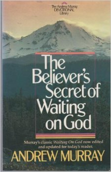 The Believer's Secret of Waiting on God