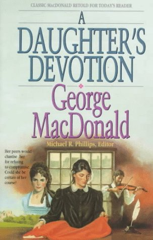 A Daughter's Devotion (George Macdonald Classic Series): George MacDonald