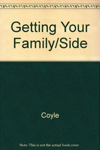 Getting Your Family on Your Side (0871239604) by Neva Coyle
