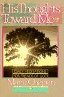His Thoughts Toward Me (Heart For God Series) (0871239620) by Marie Chapian
