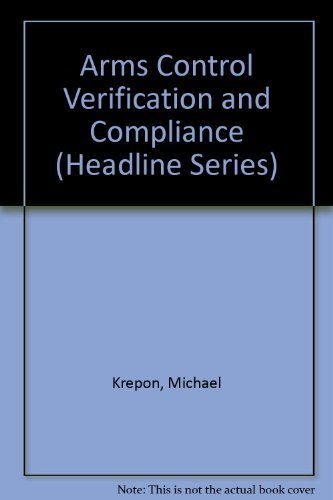 9780871240934: Arms Control Verification and Compliance (Headline Series)