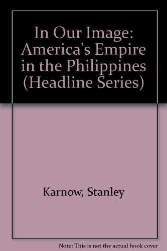 9780871241252: America's Empire in the Philippines (Headline Series : In Our Image)