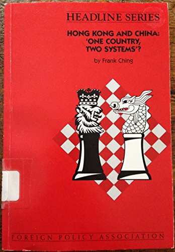 Hong Kong and China: 'One Country, Two Systems'? (Headline Series) (0871241706) by Ching, Frank