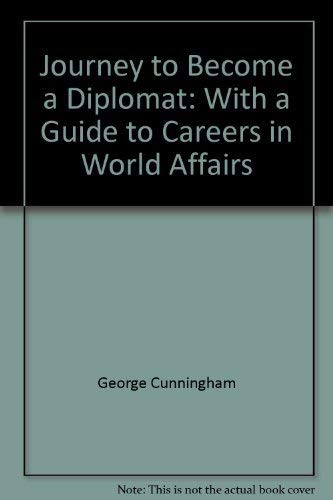 Journey to Become a Diplomat: With a: George Cunningham