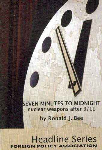 Seven Minutes to Midnight: Nuclear Weapons After: Ronald J. Bee