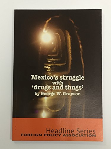 9780871242242: Mexico's Struggle with 'drugs and Thugs' by George W. Grayson (2008, Paperback, Illustrated)