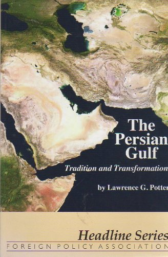 9780871242341: The Persian Gulf: Tradition and Transformation (Headline series, nos. 333-334)