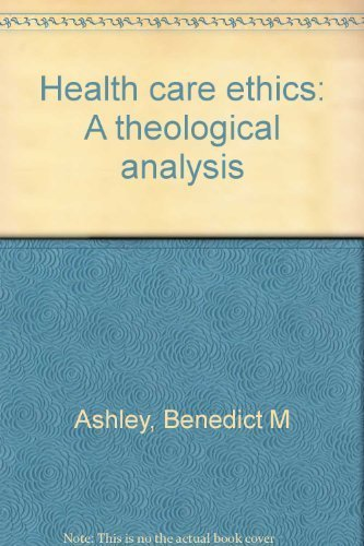9780871250704: Health care ethics: A theological analysis