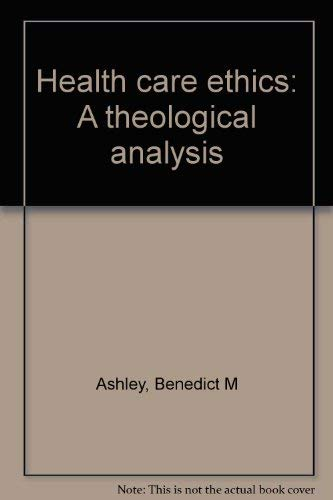 9780871250759: Health care ethics: A theological analysis