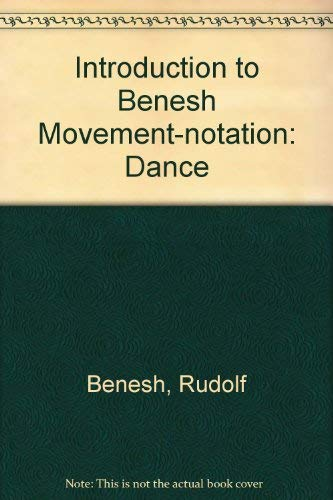 Introduction to Benesh Movement-notation: Dance (Dance horizons: Benesh, Joan, Benesh,