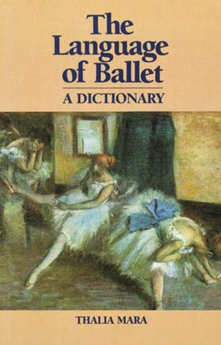 9780871270375: Language of Ballet: A Dictionary (Dance Horizons Book)