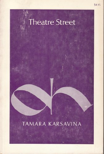 9780871270436: Theatre Street;: The reminiscences of Tamara Karsavina (A Dance horizons republication 43)