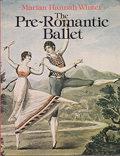9780871270504: The pre-Romantic ballet [Hardcover] by Winter, Marian Hannah