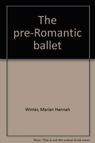 9780871270504: The Pre-Romantic Ballet