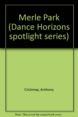 9780871270870: Merle Park (Dance Horizons spotlight series)