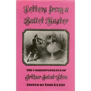 Letters from a ballet-master: The correspondence of: Saint-Leon, Arthur