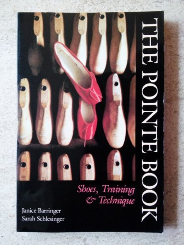9780871271501: The Pointe Book: Shoes, Training & Technique