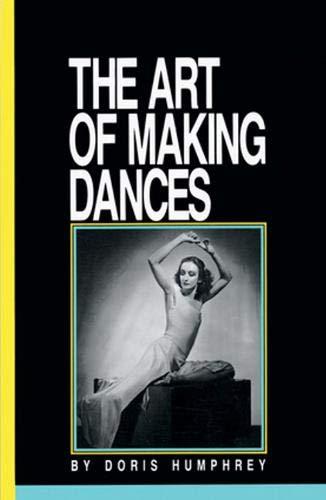 9780871271587: The Art of Making Dances