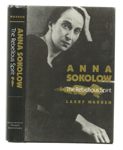 Anna Sokolow : The Rebellious Spirit: Warren, Larry
