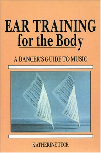 9780871271921: Ear Training for the Body: A Dancer's Guide to Music