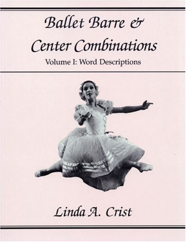 9780871272201: Ballet Barre & Center Combinations: Volume I: Word Descriptions (1)