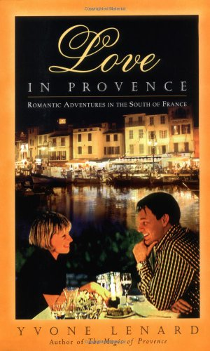 9780871272409: Love in Provence: Romantic Adventures in the South of France