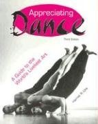 9780871272492: Appreciating Dance: A Guide to the World's Liveliest Art