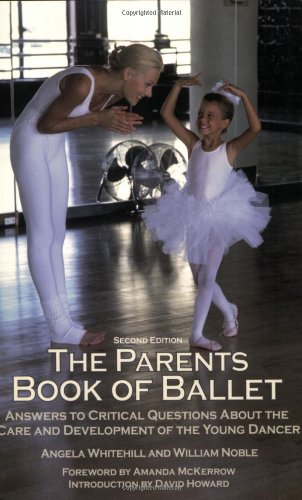 9780871272577: The Parents Book of Ballet: Answers to Critical Questions About the Care and Development of the Young Dancer
