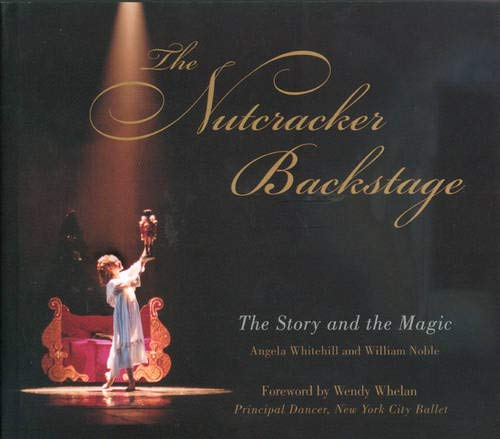 9780871272645: The Nutcracker Backstage: The Story and the Magic