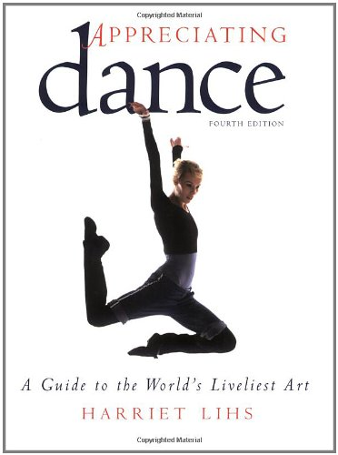 9780871273185: Appreciating Dance: A Guide to the World's Liveliest Art