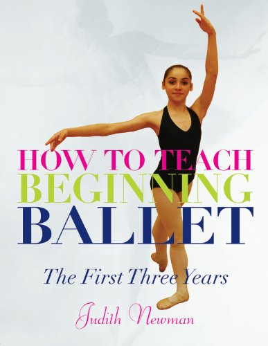 9780871273741: How to Teach Beginning Ballet: The First Three Years