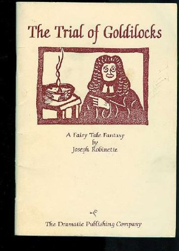 The Trial of Goldilocks: Joseph Robinette