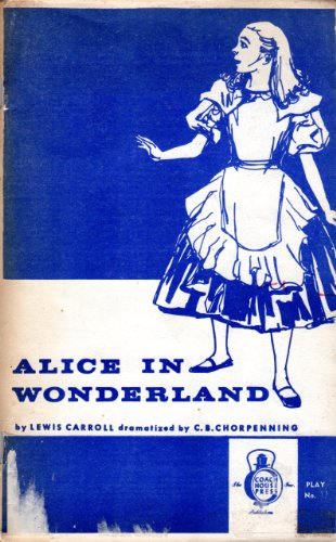 Alice in Wonderland: Chorpenning, Charlotte B