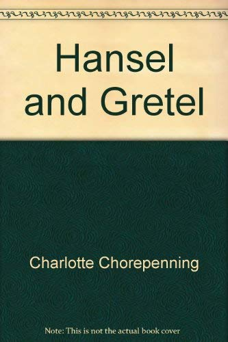 Hansel and Gretel: Chorpenning, Charlotte